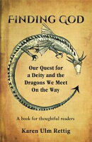 FINDING GOD: Our Quest for a Deity and the Dragons We Meet On the Way