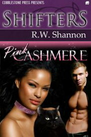 Pink Cashmere【電子書籍】[ R.W. Shannon ]