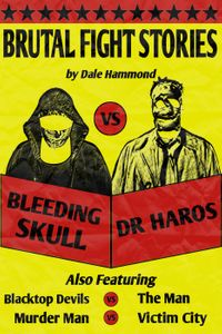 Brutal Fight StoriesVictim City Stories, #4【電子書籍】[ Dale Hammond ]