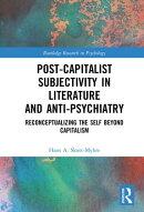 Post-Capitalist Subjectivity in Literature and Anti-Psychiatry