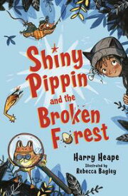 Shiny Pippin and the Broken Forest【電子書籍】[ Harry Heape ]