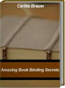 Amazing Book Binding Secrets