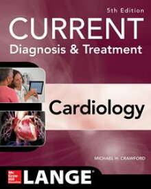 Current Diagnosis and Treatment Cardiology, Fifth Edition【電子書籍】[ Michael H. Crawford ]