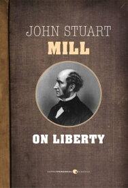 On Liberty【電子書籍】[ John Stuart Mill ]