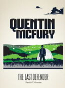 Quentin McFury: The Last Defender