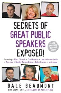 Secrets of Great Public Speakers Exposed!【電子書籍】[ Dale Beaumont ]