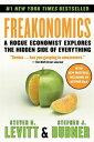 FreakonomicsA Rogue Economist Explores the Hidden Side of Everything【電子書籍】[ Steven D. Levitt ]