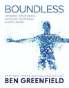 BoundlessUpgrade Your Brain, Optimize Your Body & Defy Aging【電子書籍】[ Ben Greenfield ]