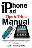 iPhone & iPad Tips and Tricks Manual : Learn How to Use iPhone and iPad in Simple words with Tips and Tricks ? Insightful books Recommendation is embedded (Latest Edition)
