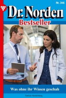 Dr. Norden Bestseller 346 – Arztroman