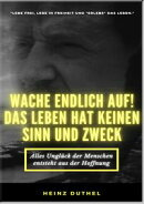 Mein Freund Heinz Duthel: WACHE ENDLICH AUF!