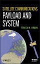 Satellite Communications Payload and System【電子書籍】[ Teresa M. Braun ]