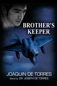 Brother's Keeper【電子書籍】[ Joaquin De Torres ]