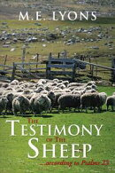 The Testimony of the Sheep...According to Psalms 23