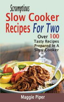 Scrumptious Slow Cooker Recipes For Two