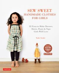 SewSweetHandmadeClothesforGirls22Easy-to-MakeDresses,Skirts,Pants&TopsGirlsWillLove