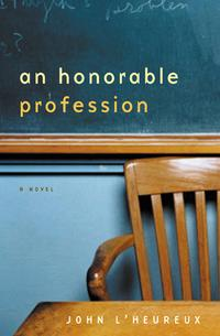 An Honorable ProfessionA Novel【電子書籍】[ John L'Heureux ]