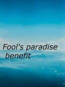 Fool's paradise benefit