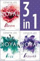 Die Royals-Saga 4-6: - Royal Dream / Royal Kiss / Royal Forever
