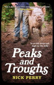 Peaks and TroughsIn at the Deep End, High in the Hills【電子書籍】[ Nick Perry ]