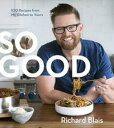 So Good100 Recipes from My Kitchen to Yours【電子書籍】[ Richard Blais ]