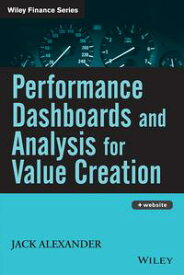Performance Dashboards and Analysis for Value Creation【電子書籍】[ Jack Alexander ]
