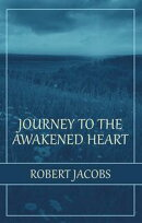 Journey to the Awakened Heart