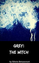 Grey: The Witch