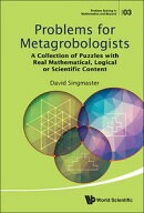 Problems For Metagrobologists: A Collection Of Puzzles With Real Mathematical, Logical Or Scientific Content