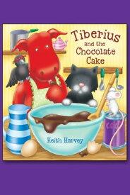Tiberius and the Chocolate Cake【電子書籍】[ Keith Harvey ]