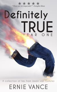 Definitely True: Year OneA collection of lies from Jason van Gumster【電子書籍】[ M. J. Guns ]