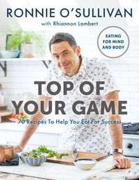 Top of Your GameEating for Mind and Body【電子書籍】[ Ronnie O'Sullivan ]