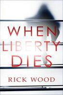When Liberty Dies