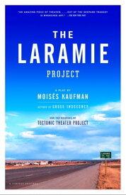 The Laramie Project【電子書籍】[ Moises Kaufman ]