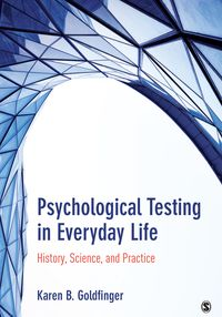Psychological Testing in Everyday LifeHistory, Science, and Practice【電子書籍】[ Karen B. (Beth) Goldfinger ]