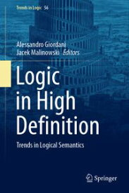 Logic in High DefinitionTrends in Logical Semantics【電子書籍】