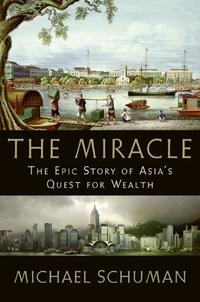The MiracleThe Epic Story of Asia's Quest for Wealth【電子書籍】[ Michael Schuman ]
