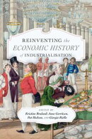 Reinventing the Economic History of Industrialisation