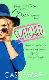 Switched Quirky Girls【電子書籍】[ Cassie Mae ]