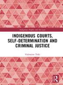 Indigenous Courts, Self-Determination and Criminal Justice