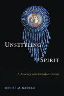 Unsettling Spirit