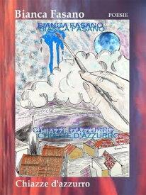 """Chiazze d'azzurro"" Poesie.【電子書籍】[ Bianca Fasano ]"
