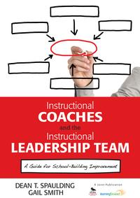 Instructional Coaches and the Instructional Leadership TeamA Guide for School-Building Improvement【電子書籍】[ Dr. Dean T. Spaulding ]