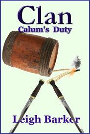 Clan Season 3: Episode 9 - Calum's Duty【電子書籍】[ Leigh Barker ]