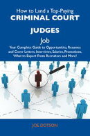 How to Land a Top-Paying Criminal court judges Job: Your Complete Guide to Opportunities, Resumes and Cover …