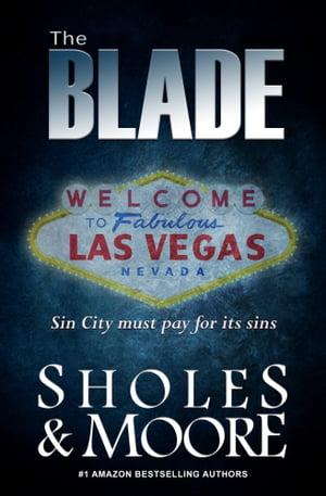 The Blade【電子書籍】[ Lynn Sholes and Joe Moore ]