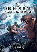 Why The Sister Moons Swallowed Rage, Book Three: The Sabienn Feel Adventures