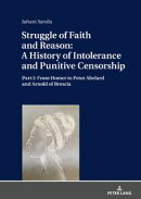 Struggle of Faith and Reason: A History of Intolerance and Punitive Censorship