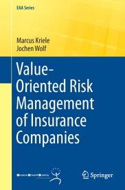 Value-Oriented Risk Management of Insurance Companies【電子書籍】[ Marcus Kriele ]