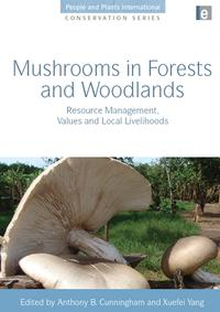 MushroomsinForestsandWoodlandsResourceManagement,ValuesandLocalLivelihoods